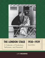 The London Stage 1930-1939 : A Calendar of Productions, Performers, and Personnel - J. P. Wearing
