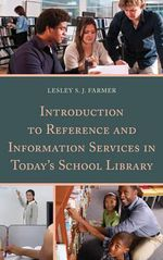 Introduction to Reference and Information Services in Today's School Library - Lesley Farmer
