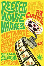 Reefer Movie Madness: The Ultimate Stoner Film Guide  :  The Ultimate Stoner Film Guide - Shirley Halperin