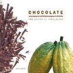 Chocolate : The Nature of Indulgence - Ruth Lopez