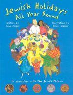 Jewish Holidays All Year Round : A Family Treasury - Ilene Cooper