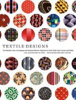 Textile Designs : Two Hundred Years of European and American Patterns Organized by Motif, Style, Color, Layout, and Period - Susan Meller