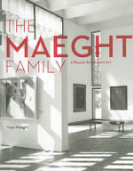 The Maeght Family : A Passion for Collecting Modern Art - Isabelle Maeght
