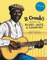 R. Crumb's Heroes of Blues, Jazz, and Country - Robert Crumb