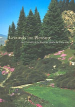Grounds for Pleasure : Four Centuries of the American Garden - Denise Otis