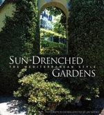 Sun-drenched Gardens : The Mediterranean Style - Jan Smithen