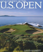Golf Courses of the U.S. Open - David Barrett