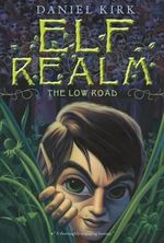 Elf Realm : The Low Road - Daniel Kirk