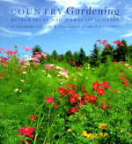 Country Gardening : Design Ideas and a Practical Guide - theodore James