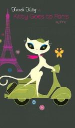 Kitty Goes to Paris : French Kitty - Mighty Fine