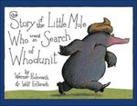 The Story of the Little Mole Who Went in Search of Whodunit - Werner Holzwarth