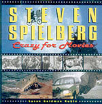 Steven Spielberg : Crazy for Movies - Susan Goldman Rubin