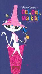 Oui, Oui, Waikiki : French Kitty - Mighty Fine
