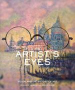 The Artist's Eyes : Vision and the History of Art - Michael F. Marmor