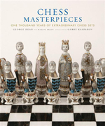 Chess Masterpieces : One Thousand Years of Extraordinary Chess Sets - George Dean