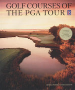 Golf Courses of the PGA Tour : New Edition : 15 New Courses Including 4 to the PGA Tour in 2005 - George Peper
