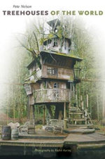 Treehouses of the World - Pete Nelson