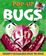 Bugs Pop-up : Creepy Crawlers Face-to-Face - Sally Hewitt