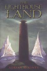 The Lighthouse Land : Lighthouse Trilogy - Adrian McKinty