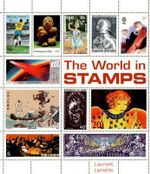 The History of the World in Stamps - Laurent Lemerle