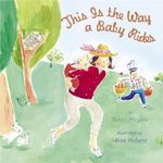 This is the Way A Baby Rides - Susan Meyers