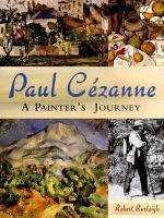 Paul Cezanne : A Painter's Journey - Robert Burleigh