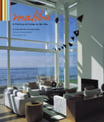 Malibu : A Century of Living by the Sea - Julius Shulman