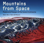 Mountains from Space : Peaks and Ranges of the Seven Continents - Stefan Dech