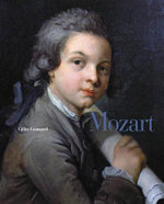 Mozart : Letters and Manuscripts - Gilles Cantagrel