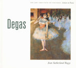 Degas : Artists in Focus - Jean Sutherland Boggs
