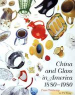 China and Glass in America, 1880-1980 : From Table Top to TV Tray - Charles L. Venable