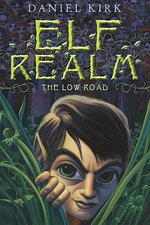 The Low Road : The Low Road Bk.1 - Daniel Kirk