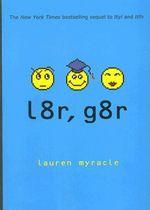 L8r, G8r : Internet Girls Ser. - Lauren Myracle