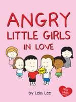 Angry Little Girls in Love - Lela Lee