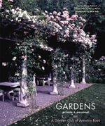 Gardens Private and Personal : A Garden Club of America Book - Nancy D'Oench