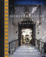 The Mediterranean House in America - Lauren Weiss Bricker