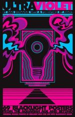 Ultraviolet : 69 Classic Blacklight Posters from the Aquarian Age and Beyond - Daniel Donahue