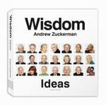 Wisdom: Ideas : The Greatest Gift One Generation Can Give to Another - Andrew Zuckerman