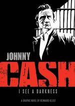 Johnny Cash : I See a Darkness - Reinhard Kleist