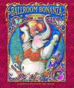 Ballroom Bonanza : A Hidden Pictures ABC Book - Nina Rycroft