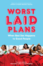 Worst Laid Plans : When Bad Sex Happens to Good People - Alexandra Lydon