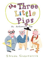 The Three Little Pigs : An Architectural Tale - Steven Guarnaccia