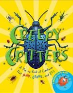 Creepy Critters : A Pop-Up Book of Creatures That Jump, Crawl, and Fly - Richard Hawke