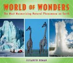 World Of Wonders  : The Most Mesmerizing Natural Phenomena On Earth - Elisabeth Roman
