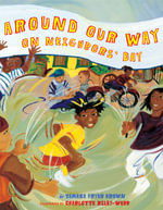 Around Our Way on Neighbors' Day - Tameka Fryer Brown