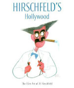 Hirschfeld's Hollywood : The Film Art of Al Hirschfeld - David Leopold