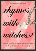 Rhymes with Witches - Lauren Myracle
