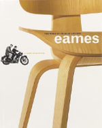 The Work of Charles and Ray Eames : A Legacy of Invention - Donald Albrecht