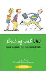 Dealing with Dad : How to Understand Your Changing Relationship - Joseph Perigot
