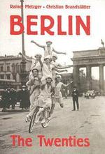 Berlin : The Twenties - Rainer Metzger